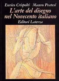 L' arte del disegno nel Novecento italiano