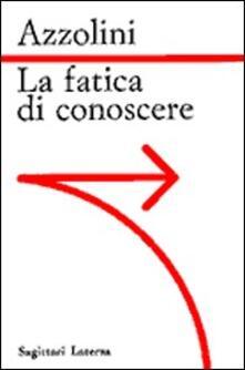 La fatica di conoscere - Orfeo Azzolini - copertina