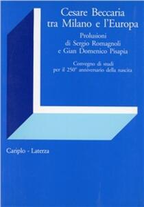 Cesare Beccaria tra Milano e l'Europa