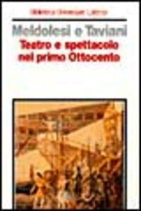 Libro Teatro e spettacolo nel primo Ottocento Claudio Meldolesi , Ferdinando Taviani