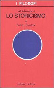 Libro Introduzione a «Lo storicismo» Fulvio Tessitore