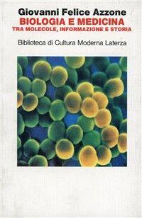 Biologia e medicina tra molecole, informazione e storia