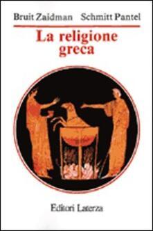 La religione greca - Louise Zaidman Bruit,Pauline Schmitt Pantel - copertina