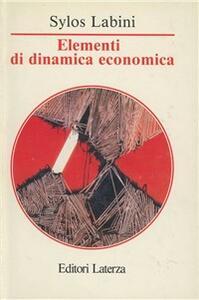 Libro Elementi di dinamica economica Paolo Sylos Labini