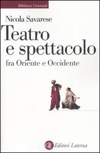 Libro Teatro e spettacolo fra Oriente e Occidente Nicola Savarese