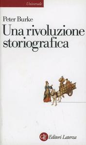 Libro Una rivoluzione storiografica. La scuola delle «Annales» (1929-1989) Peter Burke