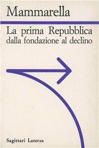 La prima Repubblica dalla fondazione al declino