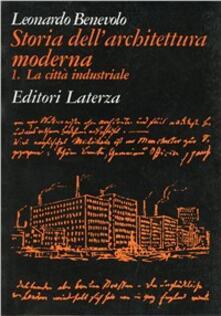 Storia dellarchitettura moderna. Vol. 1: La città industriale..pdf