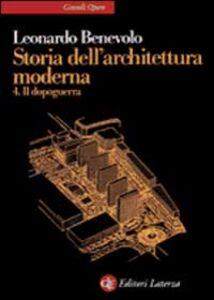 Libro Storia dell'architettura moderna. Vol. 4: Il dopoguerra. Leonardo Benevolo