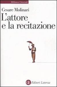 Libro L' attore e la recitazione Cesare Molinari