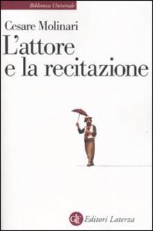 L' attore e la recitazione - Cesare Molinari - copertina