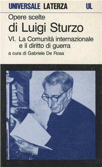 Opere scelte. Vol. 6: La comunità internazionale e il diritto di guerra.
