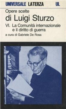 Opere scelte. Vol. 6: La comunità internazionale e il diritto di guerra. - Luigi Sturzo - copertina