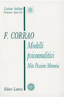 Modelli psicoanalitici. Mito, passione, memoria - Francesco Corrao - copertina