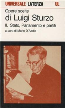 Opere scelte. Vol. 2: Stato, parlamento e partiti. - Luigi Sturzo - copertina
