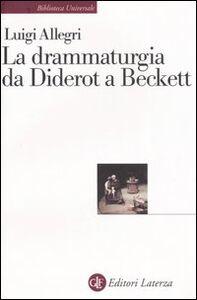 Libro La drammaturgia da Diderot a Beckett Luigi Allegri