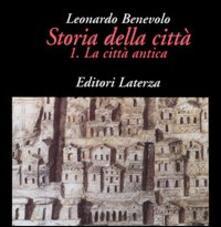 Storia della città. Vol. 1: La città antica. - Leonardo Benevolo - copertina