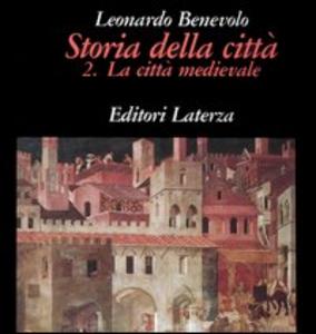 Libro Storia della città. Vol. 2: La città medievale. Leonardo Benevolo