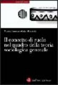 Libro Il concetto di ruolo nel quadro della teoria sociologica generale M. Immacolata Macioti