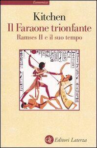 Libro Il faraone trionfante. Ramses II e il suo tempo Kenneth A. Kitchen