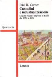 Contadini e industrializzazione. Società rurale e impresa in Italia dal 1840 al 1940