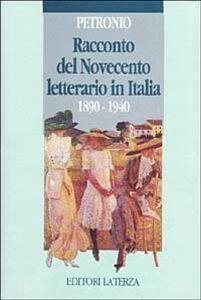 Foto Cover di Racconto del Novecento letterario in Italia (1890-1940), Libro di Giuseppe Petronio, edito da Laterza