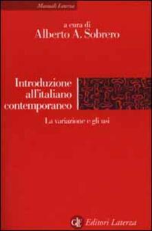 Introduzione all'italiano contemporaneo. Vol. 2: La variazione e gli usi. - copertina