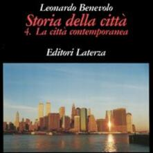 Storia della città. Vol. 4: La città contemporanea. - Leonardo Benevolo - copertina