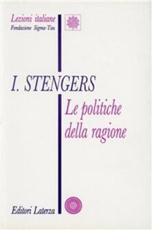 Le politiche della ragione - Isabelle Stengers - copertina