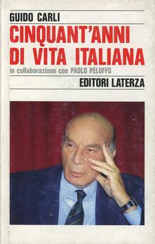 Cinquant'anni di vita italiana - Guido Carli - copertina