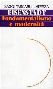 Fondamentalismo e modernità. Eterodossie, utopismo, giacobinismo nella costruzione dei movimenti fondamentalisti