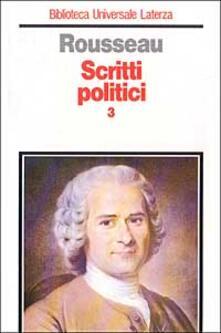 Milanospringparade.it Scritti politici. Vol. 3: Lettere dalla montagnaProgetto di Costituzione per la CorsicaConsiderazioni sul governo di Polonia. Image
