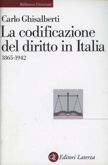 La codificazione del diritto in Italia (1865-1942) - Carlo Ghisalberti - copertina