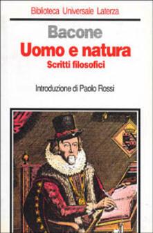 Uomo e natura. Scritti filosofici - Francesco Bacone - copertina