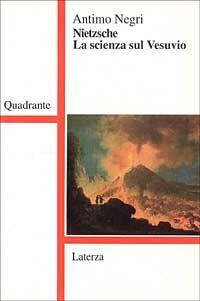 Nietzsche. La scienza sul Vesuvio