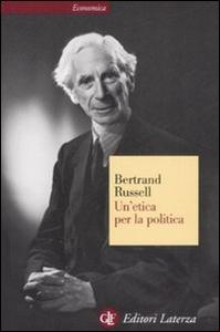Libro Un' etica per la politica Bertrand Russell