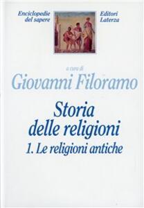 Storia delle religioni. Vol. 1: Le religioni antiche.