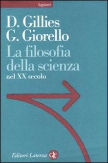 La filosofia della scienza nel XX secolo - Donald Gillies,Giulio Giorello - copertina