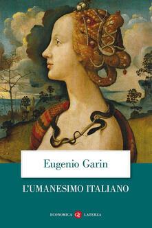 L' umanesimo italiano. Filosofia e vita civile nel Rinascimento - Eugenio Garin - copertina