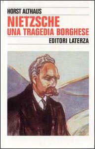 Foto Cover di Nietzsche. Una tragedia borghese, Libro di Horst Althaus, edito da Laterza