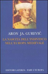 La nascita dell'individuo nell'Europa medievale