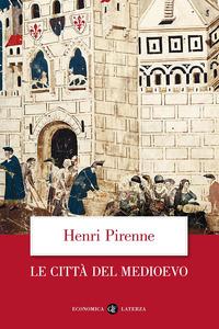 Le Le città del Medioevo - Pirenne Henri - wuz.it