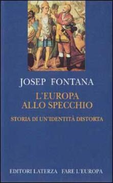 L Europa allo specchio. Storia di una identità distorta.pdf