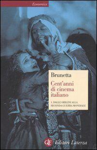Cent'anni di cinema italiano. Vol. 1: Dalle origini alla seconda guerra mondiale.