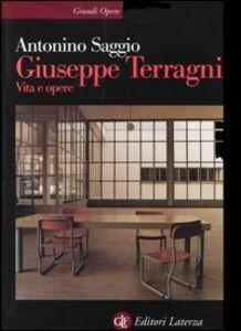 Libro Giuseppe Terragni. Vita e opere Antonino Saggio