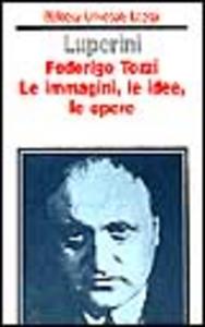 Federigo Tozzi. Le immagini, le idee, le opere