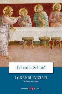 Libro I grandi iniziati. Storia segreta delle religioni. Vol. 2: Orfeo, Pitagora, Platone, Gesù. Édouard Schuré