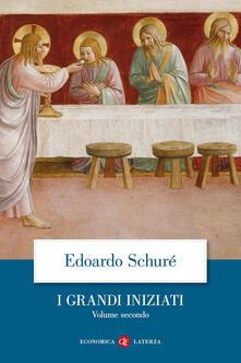 I grandi iniziati. Storia segreta delle religioni. Vol. 2: Orfeo, Pitagora, Platone, Gesù..pdf