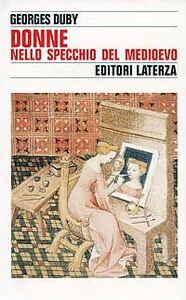 Libro Donne nello specchio del Medioevo Georges Duby