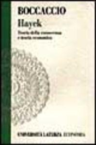 Hayek. Teoria della conoscenza e teoria economica